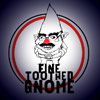 Fine Toothed Gnome